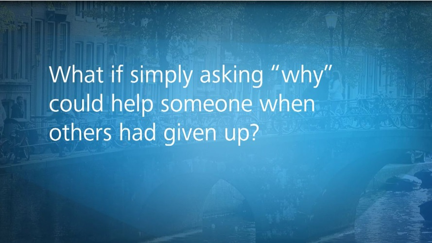 "What if simply asking ""Why"" could help someone when others had given up?"